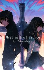 Meet my Evil Prince (On-Going) by ZavannaHope