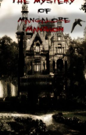 The Mystery of Mangalore Mansion by AOCAWOL