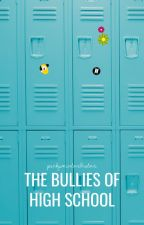 The Bullies of High School by BangtanBitchLY