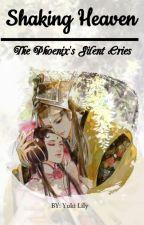 Shaking Heaven: The Phoenix's Silent Cries by Merida40
