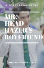 Mr. Head Hazer's Boyfriend  by jungjoonyoung5555