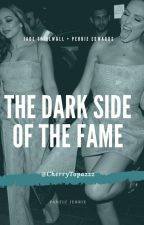 The Dark Side of the Fame || Jerrie  by CherryTopazzz