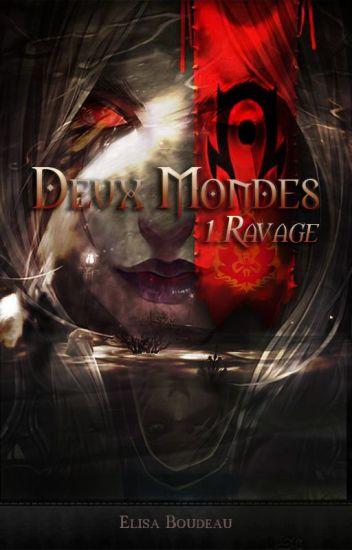 Deux Mondes, Tome I : Ravage  (World Of Warcraft)