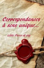 Correspondances à sens unique... by LittlePiecesofJoy