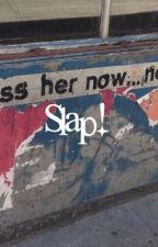 Slap by LAPLEINSOLEIL
