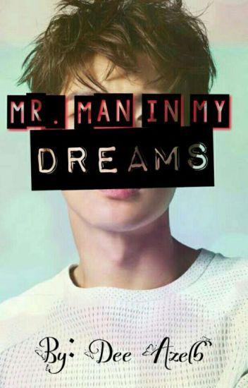Mr. Man In my dreams