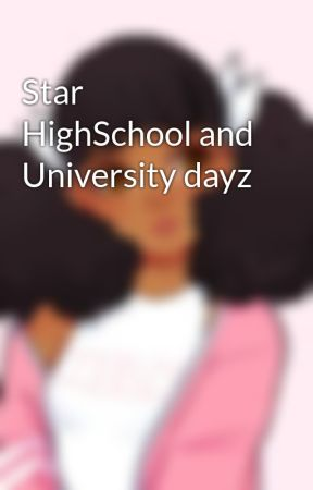 Star HighSchool and University dayz by CGH368