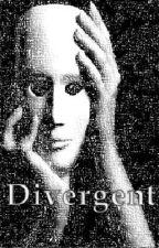 Divergent (A Creepypasta Fanfic) by Duchannes16