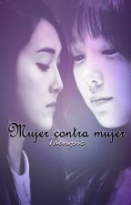 Mujer contra mujer, por AnnaKat |Mini fic| by FanficsDeSNSD