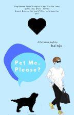 Pet Me, Please? | p.jm by bainju