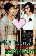 PBB Teens?! sa Library?!  -ONESHOT- by KuyaSushi36