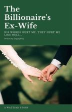 the billionaires ex wife by abagailfrezy