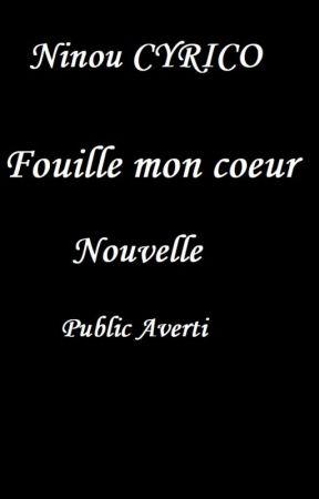 Fouille mon coeur (Public averti) by Ninou_Cyrico