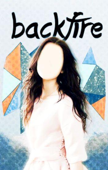 BACKFIRE || Sequel to Spitfire