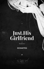 Just His Girlfriend by oceaeyes