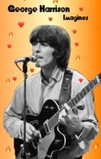 George Harrison Imagines  by The-beatlefanfic