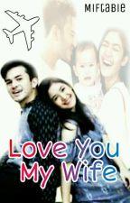 Love You My Wife by Miftabie