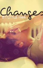 CHANGES [one shot story] by elehcyah