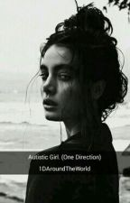 Autistic Girl (One Direction) by BTSAroundTheWorld