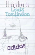 El objetivo de Louis Tomlinson. by xxTomlinsonnxx