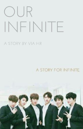 Our Infinite (Mini-Chaptered) by via6777