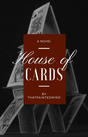 House of Cards by thatpaintedmind