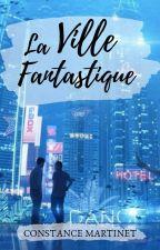 La ville fantastique by Constance_Wmart