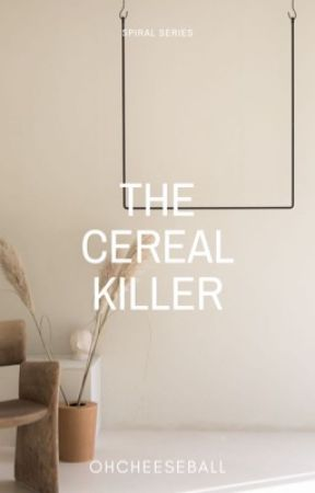 The Cereal Killer (PUBLISHED under PHR) by OhCheeseball