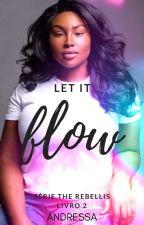 Let it Flow by 1AmSashaFierce