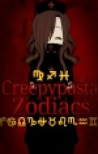 Creepypasta Zodiacs [COMPLETE]✔ by Creeped_Up_Weirdos