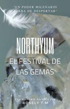 Nortyum: El festival de las Gemas (PRÓXIMAMENTE) by Miss_Curiosity