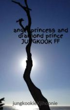 angel princess and diamond prince JUNGKOOK FF by lovekookie21