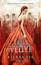 A Elite by Bruninha_0407
