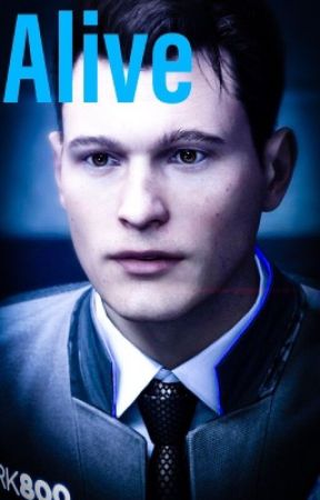 Alive | Connor x Reader | Detroit: Become Human by 1_Julia_1