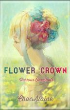 Flower Crown || Various Oneshots by ChocAlaine