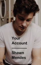 Your account. by braviours4evah
