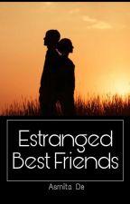 Estranged Best Friends by jobless_dreamer