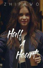 Half A Heart [Harbara]  by zhipawo