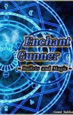 Enchant Gunner: Bullets and Magic by Gomi_Sakka