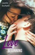 LOVE & BEGINNING - Tome 4 Vol.3 by LaurieEschard
