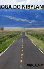 Droga do Nibylandii by Juju_i_Natnat