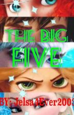 The Big 5 by Jelsa4Ever2003