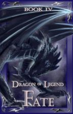 Dragon of Legend; Fate (BK4) by voif1d