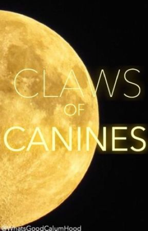 Claws of Canines • lrh by WhatsGoodCalumHood