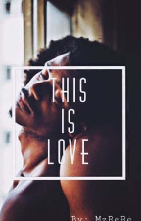 This Is Love by MzReRe