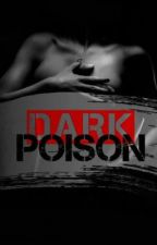 Dark Poison {Dark Brother #1} by harry-styles-fanfics