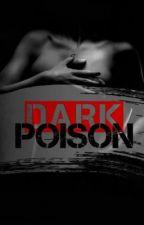 Dark Poison {Dark Brother #1} by harry-styles-fanfics