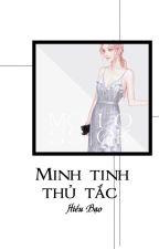 [QT✿BHTT✿HĐ] Minh Tinh Thủ Tắc - Hiểu Bạo by miango11