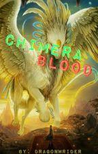 Chimera Blood by DragonWrider