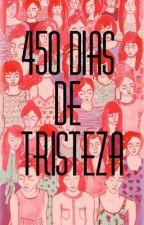 450 dias de tristeza by Carolina_Santos_23